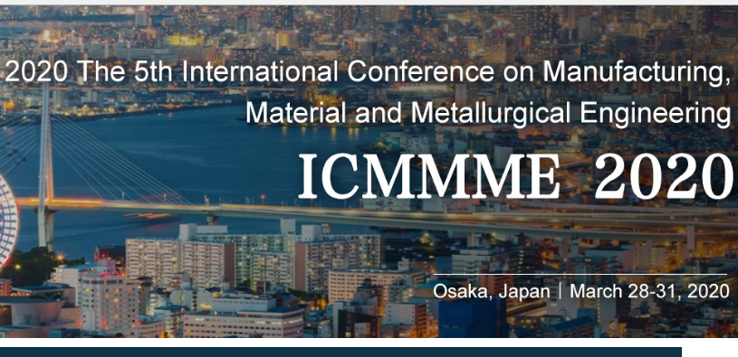 2020 The 5th International Conference on Manufacturing, Material and Metallurgical Engineering (ICMMME 2020)